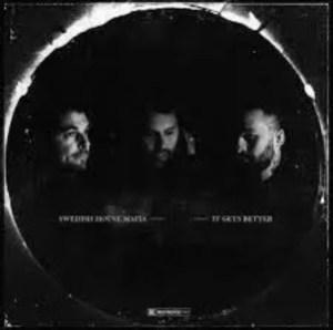 Swedish House Mafia – It Gets Better
