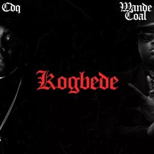 CDQ – Kogbede ft Wande Coal