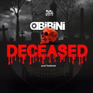 Obibini – Deceased