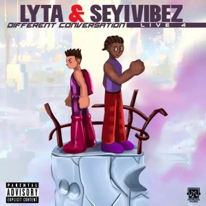 Lyta – Different Conversation (Live 4) ft Seyi Vibez