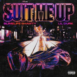Slimelife Shawty - Suit Me Up Ft Lil Durk