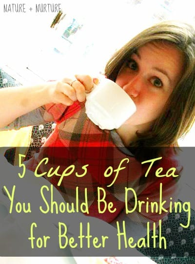 5 Healthy Teas to Drink to Feel Better!