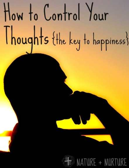 How to Be Happy & Control Your Thoughts