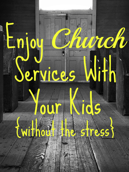 Enjoy Church Services with Your Kids