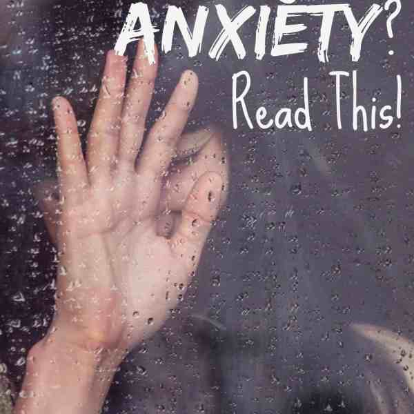 Dealing with Anxiety? Read this…