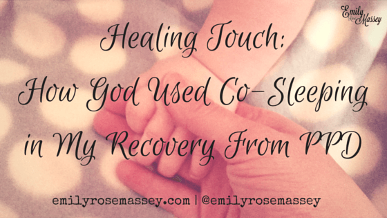 Healing Touch: How God Used Co-Sleeping in My Recovery From Post-Partum Depression