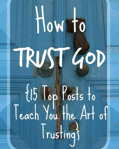 15 Top Posts for How To Trust God