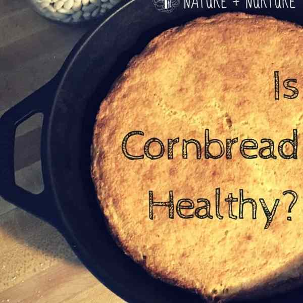 Is Cornbread Healthy? Plus the Best 5-Minute, No-Fail, Gluten-Free Recipe