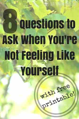 8-questions-to-ask-when-youre-not-feeling-like-yourself
