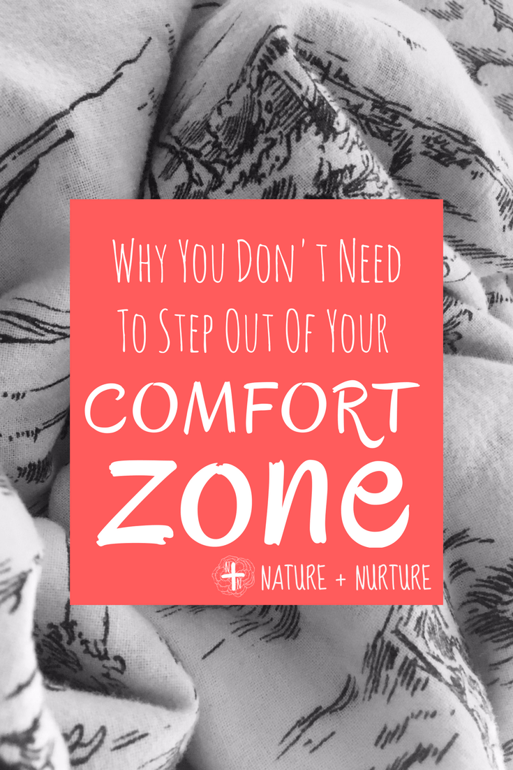 Should I step out of my comfort zone? This is a really popular concept today, but one that is often misunderstood. Click to read why you shouldn't!