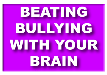 Beat Bullying with your Brain uses games and fun interactive activities to teach anti-bullying tactics. 8 Hour Program This program teaches students how to handle bullying by…   Turning Insults to Compliments Asking Questions Agreeing Finding Golden Nuggets to Deal with Prejudice Expressing Feelings Using Tone Twisters and Disconnected Comments Exposing Do's and Don'ts of Bullying Support Map and More Strategies Provide Resources for more information