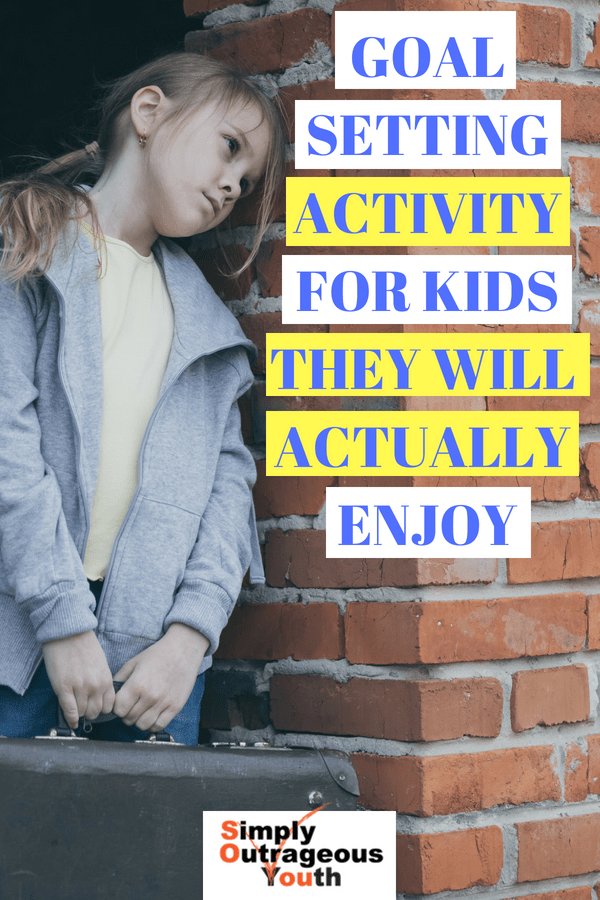GOAL SETTINGACTIVITYFOR KIDSTHAT THEY WILL ACTUALLY ENJOY