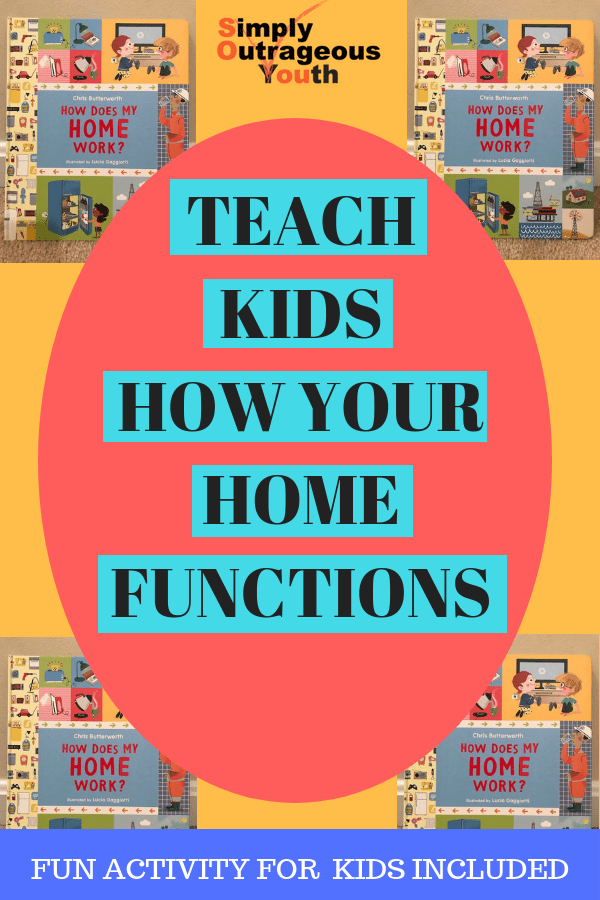 TEACH KIDS HOW YOUR HOME FUNCTIONS