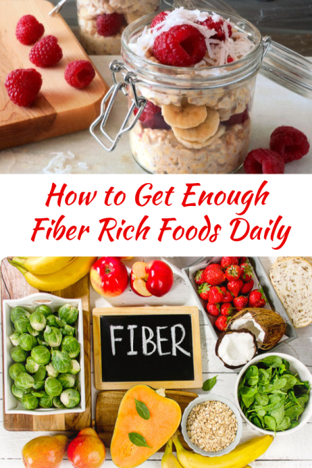 How To Get Enough Fiber Rich Foods Daily