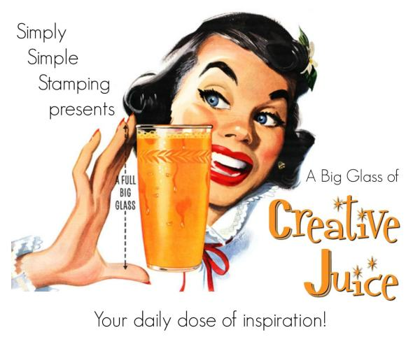 Pour yourself a big glass of Creative Juice with these simple layouts to get your creating cards quickly! www.SimplySimpleStamping.com