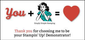 Thank you for choosing me to be your Stampin' Up Demonstrator! -- Connie Stewart, www.SimplySimpleStamping.com