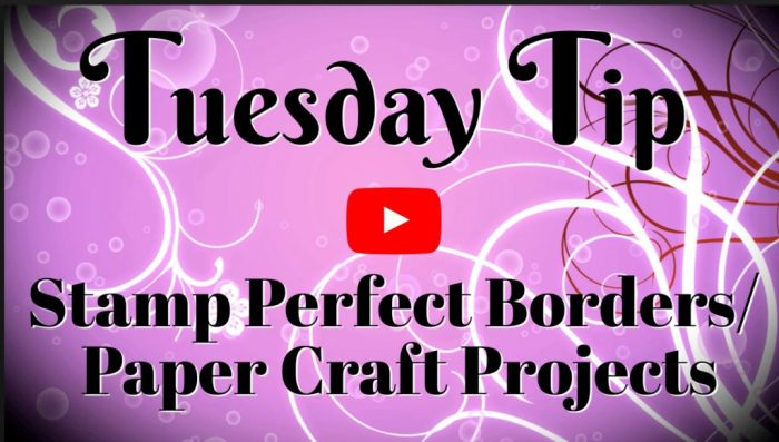 stamp-perfect-borders-video-tutorial