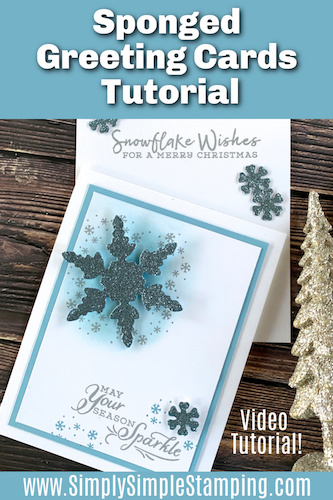 Learn how to sponge greeting cards for a fun effect on handmade cards with the Stampin' Up! Snowflake Wishes