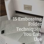 15 Embossing Folder Techniques You Can Use