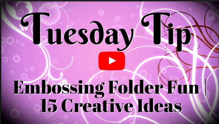 Check out this video on 15 ways to use embossing folders