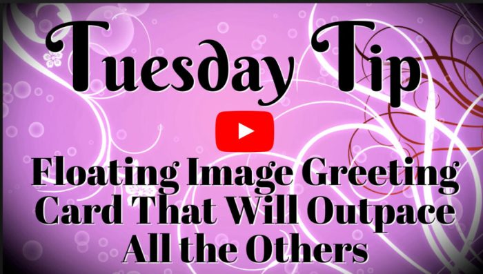 This floating image greeting card video tutorial will teach you how to make this card steep by step.