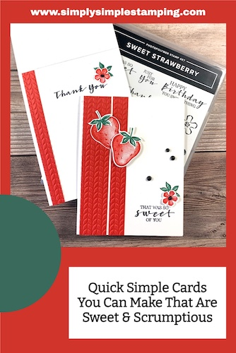 Quick Simple Cards You Can Make That Are Sweet & Scrumptious