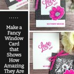 Make a Fancy Window Card that Shows How Amazing They Are