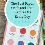 The Best Paper Craft Tool That Inspires Me Every Day