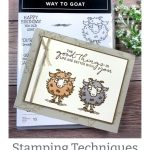Stamping Techniques + Way to Goat! Cute Greeting Card