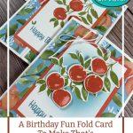 A Birthday Fun Fold Card To Make That's As Sweet as a Peach