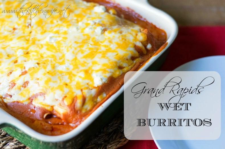 The Kitchen Wife | Grand Rapids Wet Burrito