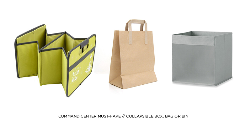 COMMAND CENTER MUST-HAVE: COLLAPSIBLE BOX, BAG OR BIN