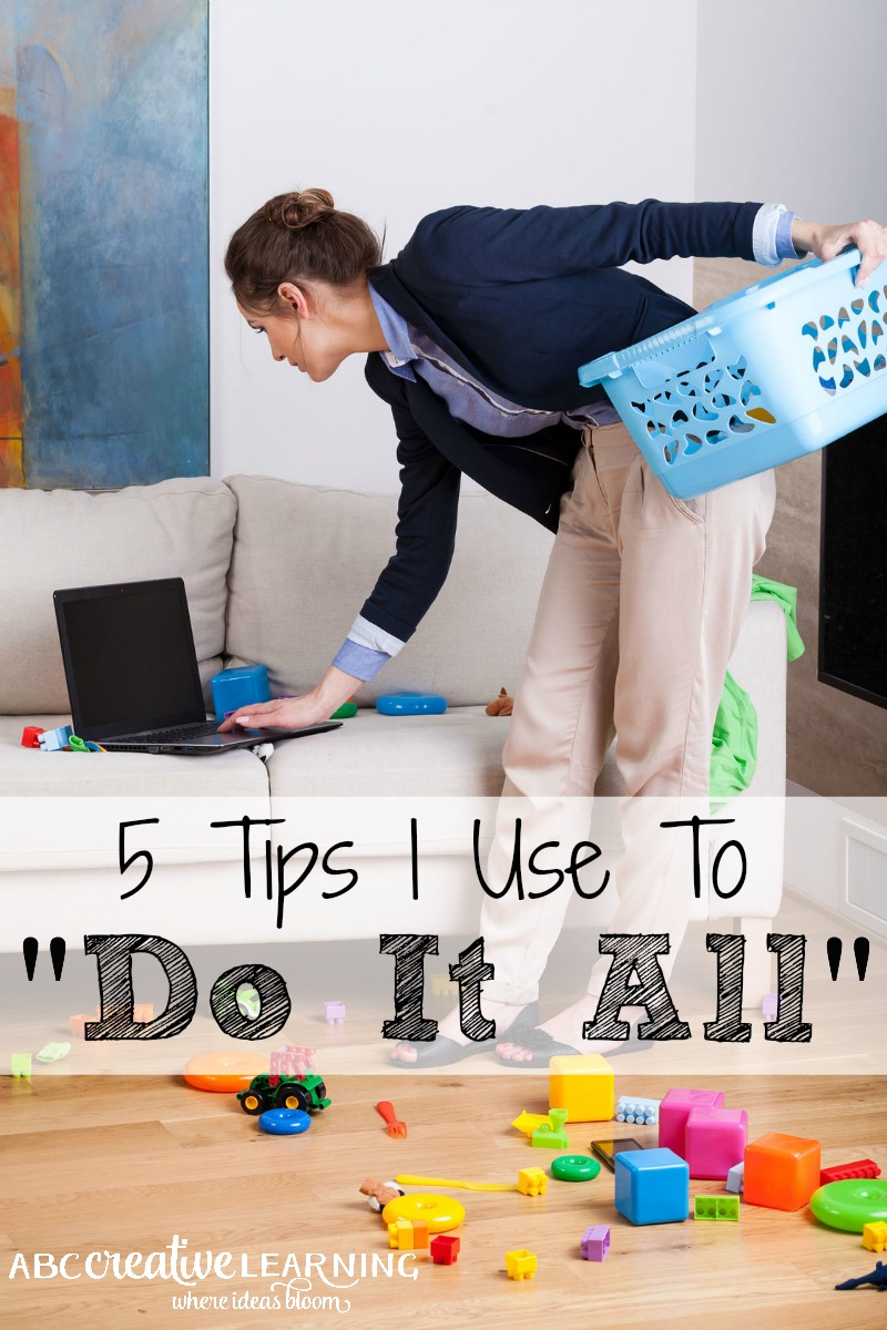 I get asked all the time How I Do It All? Well, the truth is I don't! With a busy schedule I have to keep myself organized, so here are my 5 Tips I Use To Do It All. Which I don't! - abccreativelearning.com