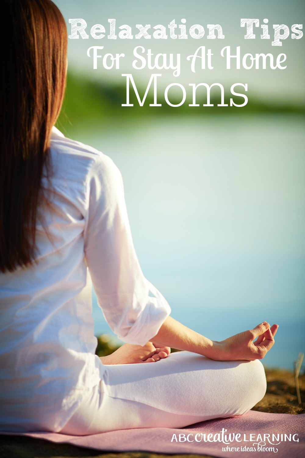 These Relaxation Tips for Stay At Home Moms fit perfectly into a busy lifestyle. While not all will work for your situation, there are many that will be easy for you to make happen to help you relax and feel more comfortable and happy each day. Being a stay at home mom can be a huge blessing, but it also comes with many struggles and long days. Self care is important to make you a better wife and mother. Relaxation Tips For Stay At Home Moms - abccreativelearning.com