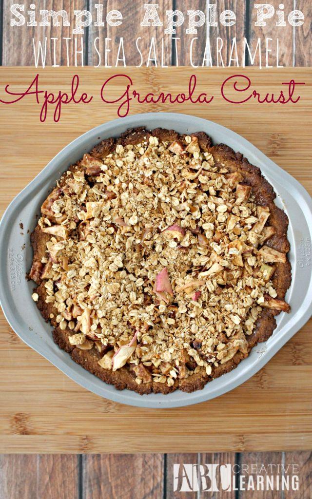 Simple Apple Pie with Sea Salt Caramel Apple Granola Crust Recipe for Fall