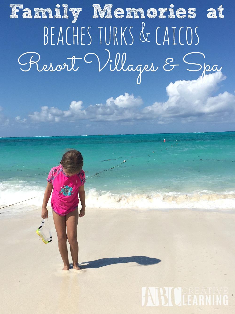 Family Memories at Beaches Turks & Caicos Resort Villages & Spa