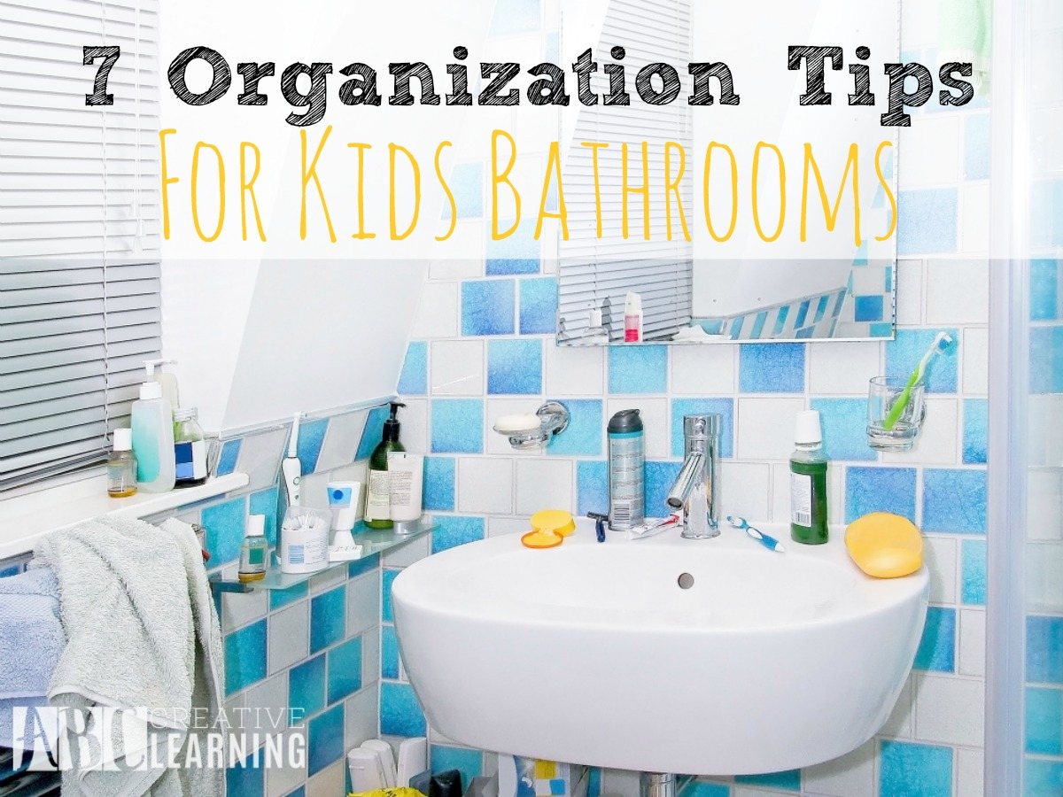 7 Easy Organization Tips For Kids Bathrooms That Work