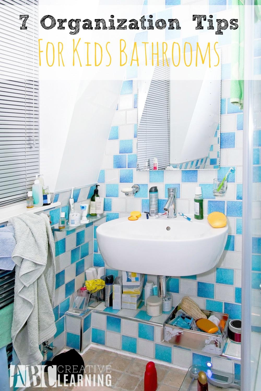 7 Organization Tips For Kids Bathrooms