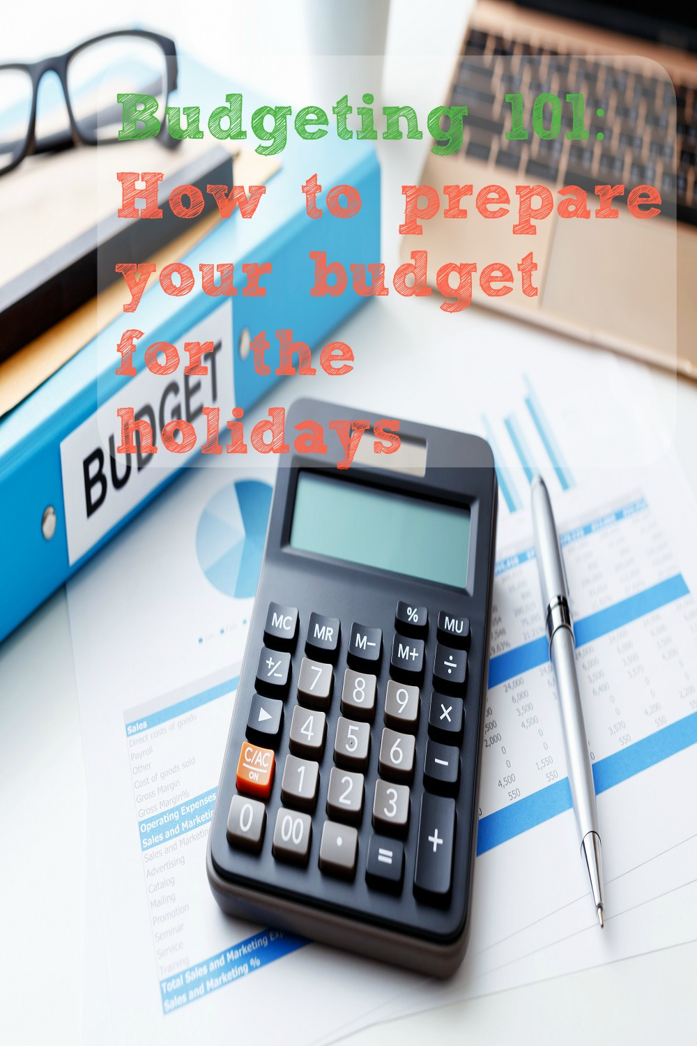 Budgeting 101: How To Prepare Your Budget For The Holidays