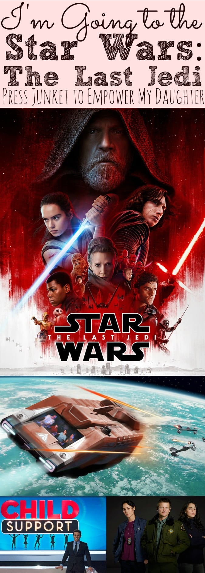 I'm Going To The Star Wars: The Last Jedi Press Junket To Empower My Daughter #TheLastJediEvent (ad) - simplytodaylife.com