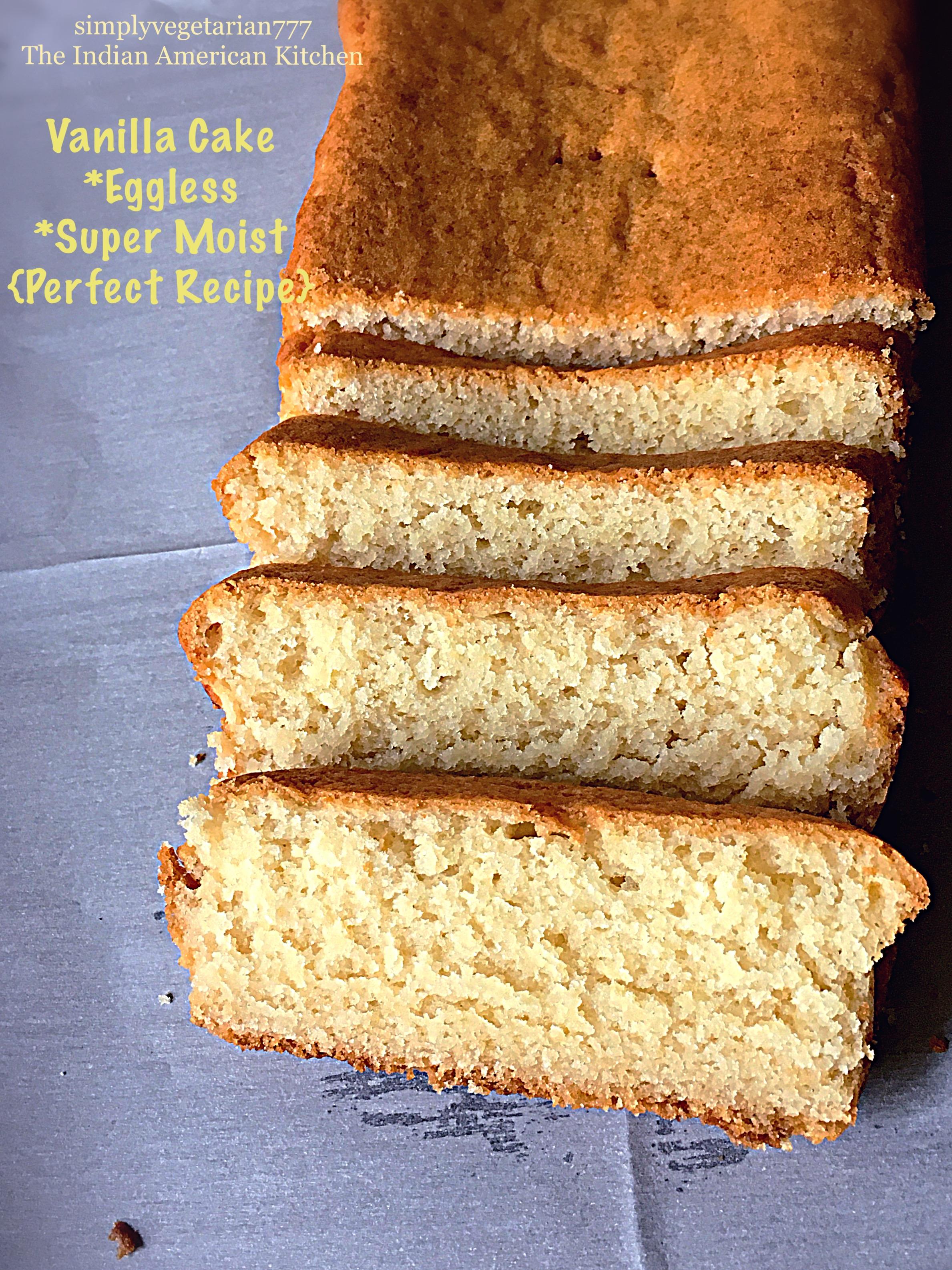 Basic Vanilla Cake Super Moist Eggless perfect recipe