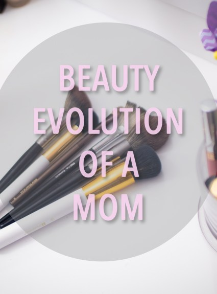 Beauty Evolution of a Mom