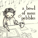 A Bowl of Moss and Pebbles