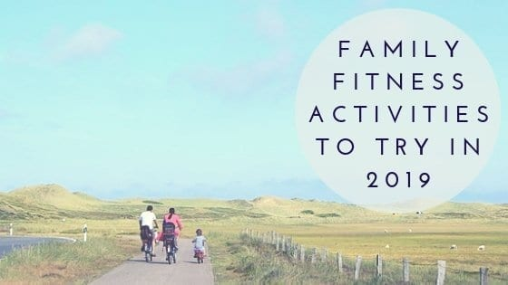 Family Fitness Activities To Try In 2019