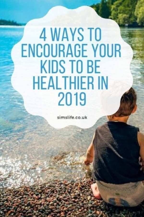 4 Ways to Encourage Your Kids to be Healthier in 2019