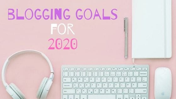 my blogging goals for 2020