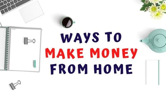 Many ways to make money from home