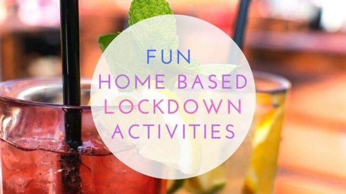 Fun home based lockdown activities