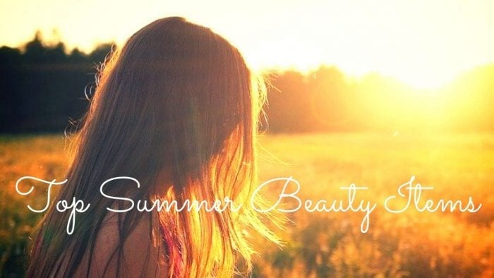 Top Summer Beauty Items