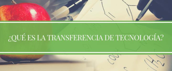Qué es la transferencia de tecnología